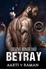 To Love Honor and Betray (Her Mercenary Protector) Kindle Edition