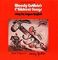 Woody Guthrie's Children's Songs Sung By Logan Eng
