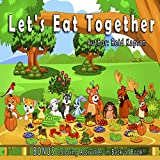 Let's Eat Together: A children's book about getting along, inclusion, practicing good manners, and healthy eating. Printed in the USA.