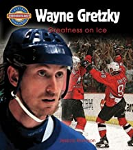 Wayne Gretzky: Greatness on Ice (Crabtree Groundbreaker Biographies)