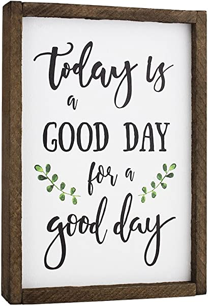 Elegant Signs Today Is A Good Day For A Good Day Funny Framed Wood Sign Rustic Funny Sign Rustic Wall Art Gift For Friend 7 X 9