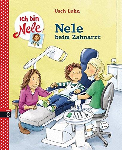 Ich bin Nele - Nele beim Zahnarzt (Ich bin Nele - Sonderbände, Band 3)