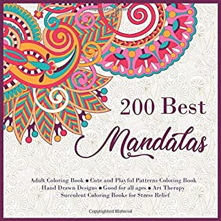 200 Best Mandalas Adult Coloring Book - Cute and Playful Patterns Coloring Book - Hand Drawn Designs - Good for all ages -...