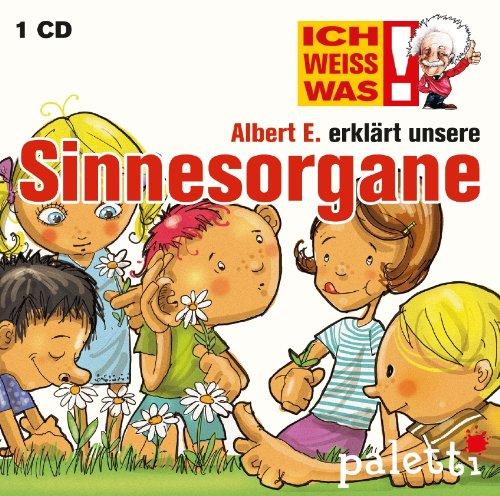 Ich weiss was! Albert E. erklärtunsere Sinnesorgane Kinder Wissens CD Hörbuch