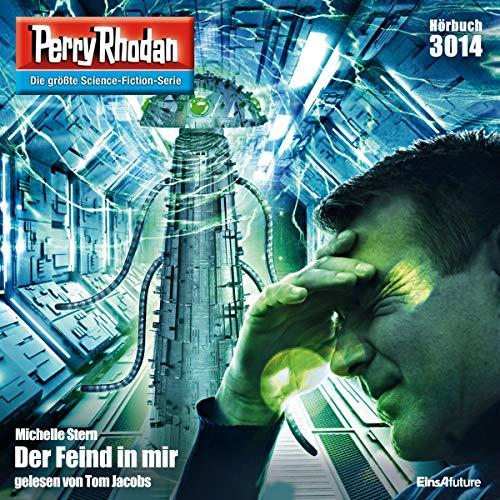 Der Feind in mir     Perry Rhodan 3014              Autor:                                                                                                                                 Michelle Stern                               Sprecher:                                                                                                                                 Tom Jacobs                      Spieldauer: 3 Std. und 28 Min.     4 Bewertungen     Gesamt 4,8