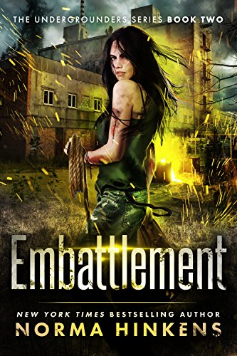 Book: Embattlement - The Undergrounders Series Book Two by Norma Hinkens
