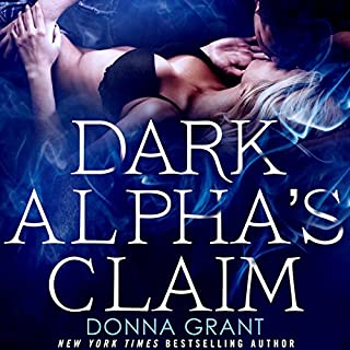 Dark Alpha's Claim     A Reaper Novel              By:                                                                                                                                 Donna Grant                               Narrated by:                                                                                                                                 Victoria McGloven                      Length: 5 hrs and 1 min     186 ratings     Overall 4.4