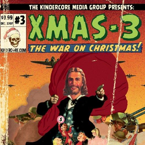 Xmas 3: The War on Christmas! [Explicit]