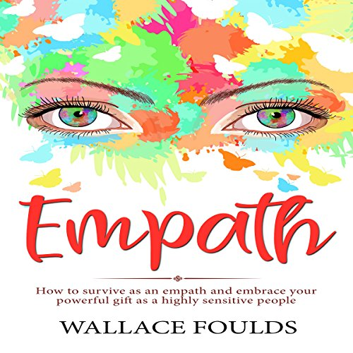 Empath: How to Survive as an Empath and Embrace Your Powerful Gift as a Highly Sensitive People audiobook cover art