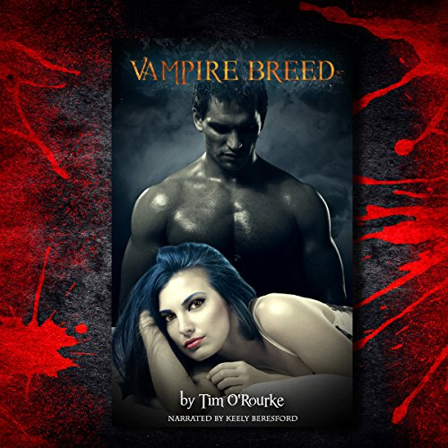 Vampire Breed     Kiera Hudson Series One, Book 4              By:                                                                                                                                 Tim O'Rourke                               Narrated by:                                                                                                                                 Keely Beresford                      Length: 8 hrs and 8 mins     14 ratings     Overall 4.4