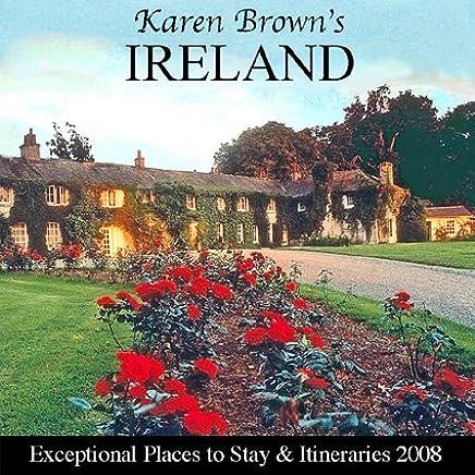 Karen Brown's Ireland 2008 2008 (KAREN BROWN'S IRELAND CHARMING INNS & ITINERARIES)