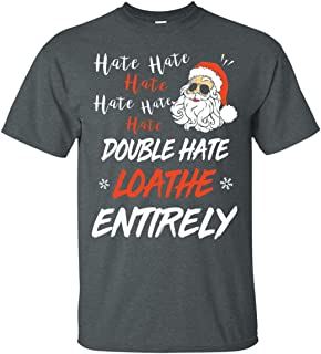Hate Hate Hate Double Hate Loathe Entirely T-Shirt