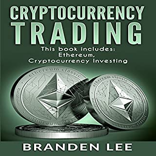 Cryptocurrency Trading: 2 Manuscripts - Ethereum, Cryptocurrency Investing cover art