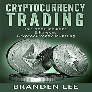 Cryptocurrency Trading: 2 Manuscripts - Ethereum, Cryptocurrency Investing                   De :                                                                                                                                 Branden Lee                               Lu par :                                                                                                                                 R. Paul Matty                      Durée : 5 h et 40 min     Pas de notations     Global 0,0
