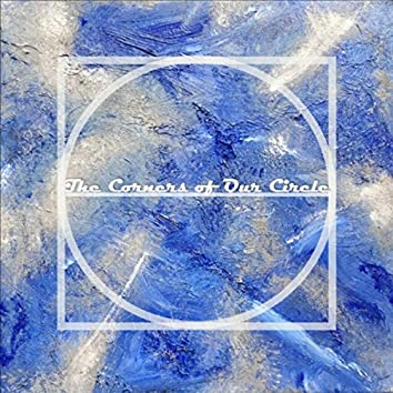 The Corners of Our Circle