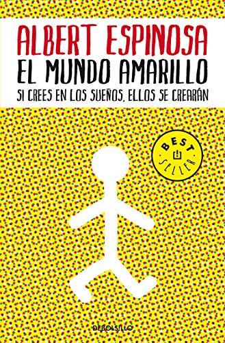El mundo amarillo: Si crees en los sueños, ellos se crearán (Best Seller)