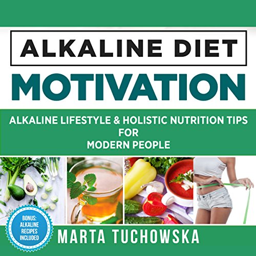 Alkaline Lifestyle and Holistic Nutrition Tips for Modern People cover art