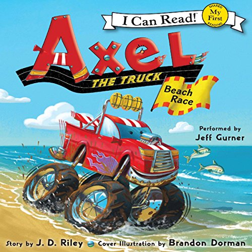 Axel the Truck: Beach Race                   By:                                                                                                                                 Sharon Phillips Denslow,                                                                                        Brandon Dorman                               Narrated by:                                                                                                                                 Jeff Gurner                      Length: 3 mins     1 rating     Overall 5.0