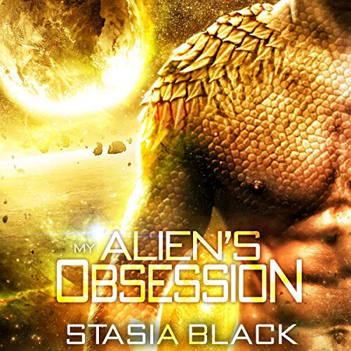 My Alien's Obsession Audiobook By Stasia Black cover art