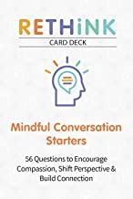 RETHiNK Card Deck Mindful Conversation Starters: 56 Questions to Encourage Compassion, Shift Perspective & Build Connection