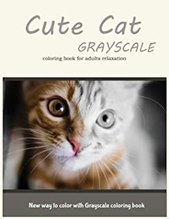 Cute Cat Grayscale Coloring Book for Adults Relaxation: New Way to Color with Grayscale Coloring Book