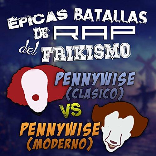 Pennywise (Clásico) vs Pennywise (Moderno) (Épicas Batallas De Rap Del Frikismo)