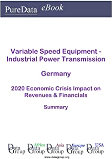 Variable Speed Equipment - Industrial Power Transmission Germany Summary: 2020 Economic Crisis Impact on Revenues & Financials (English Edition)