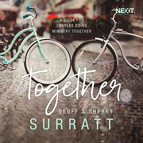 Together     A Guide for Couples Doing Ministry Together              Autor:                                                                                                                                 Geoff Surratt,                                                                                        Sherry Surratt                               Sprecher:                                                                                                                                 Charity Spencer,                                                                                        Mark Smeby                      Spieldauer: 3 Std. und 33 Min.     Noch nicht bewertet     Gesamt 0,0