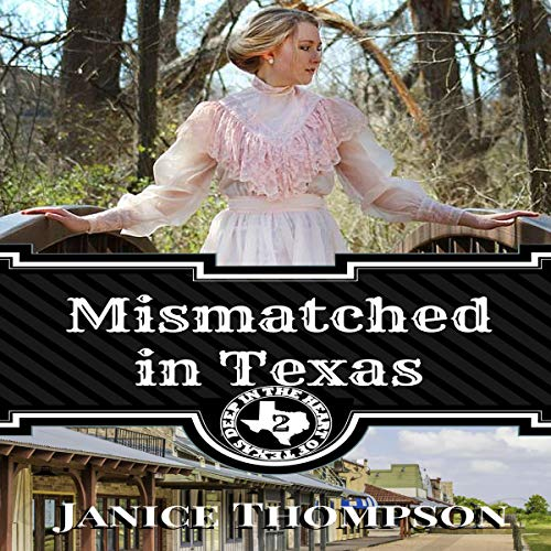 Mismatched in Texas Audiobook By Janice Thompson cover art