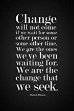 Barack Obama Change Will Not Come If We Wait Famous Motivational Inspirational Quote Cool Wall Decor Art Print Poster 24x36