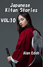 Japanese Kitan Stories Vol:10: During their turbulent discovery of Japan, French soldiers are shot to death. As a result, ...
