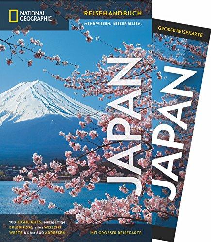 NATIONAL GEOGRAPHIC Reisehandbuch Japan: Der ultimative Reiseführer mit über 500 Adressen und praktischer Faltkarte zum Herausnehmen für alle Traveler.