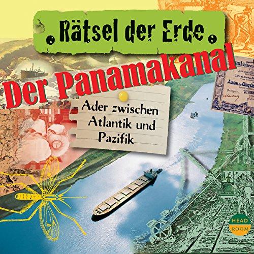 Der Panamakanal - Ader zwischen Pazifik und Atlantik cover art