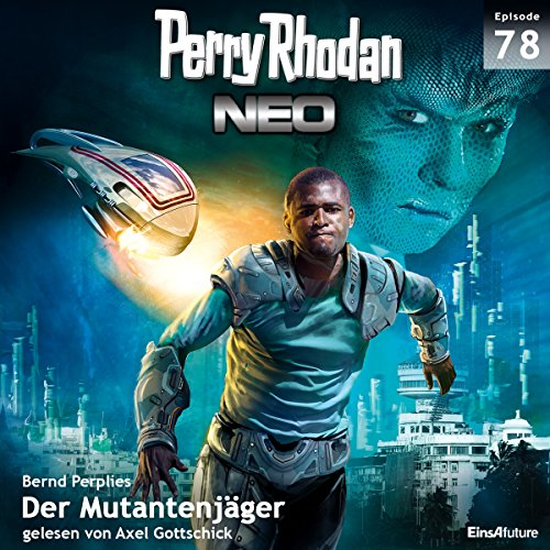 Der Mutantenjäger     Perry Rhodan NEO 78              De :                                                                                                                                 Bernd Perplies                               Lu par :                                                                                                                                 Axel Gottschick                      Durée : 5 h et 49 min     Pas de notations     Global 0,0