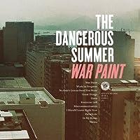 War Paint by The Dangerous Summer (2011-07-19)