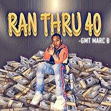 Ran Thru 40