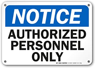 Notice Authorized Personnel Only Sign by My Sign Center - Rust Free, UV Coated and Weatherproof .040 Aluminum - Rounded Corners and Pre-Drilled Holes - 7