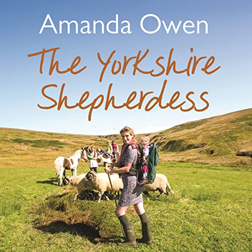 The Yorkshire Shepherdess                   By:                                                                                                                                 Amanda Owen                               Narrated by:                                                                                                                                 Anne Dover                      Length: 10 hrs and 10 mins     12 ratings     Overall 4.4