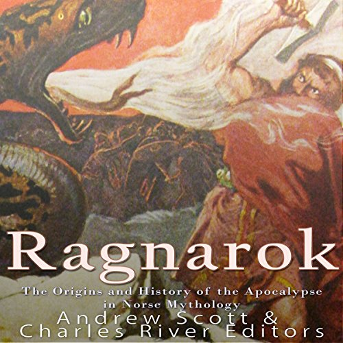 Ragnarok: The Origins and History of the Apocalypse in Norse Mythology cover art