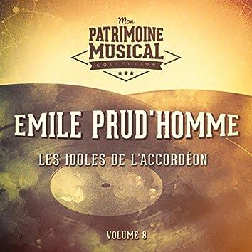 Les idoles de l'accordéon : Emile Prud'homme, Vol. 8