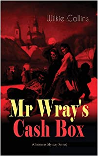 Mr Wray's Cash Box (Christmas Mystery Series): From the prolific English writer, best known for The Woman in White, Armada...