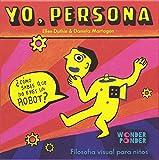 Yo, persona: ¿Cómo sabes que no eres un robot?