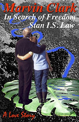 Marvin Clark—In Search Of Freedom by Stan I.S. Law ebook deal