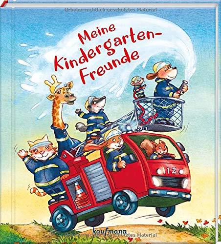 Meine Kindergarten-Freunde: Feuerwehr (Freundebuch für den Kindergarten und die Kita: Meine Kindergarten-Freunde für Mädchen und Jungen)