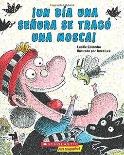 ¡Un ¡Un día una señora se tragó una mosca! (There Was An Old Lady Who Swallowed a Fly!) (Spanish Edition)