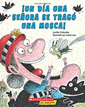 ¡Un ¡Un día una señora se tragó una mosca! (There Was An Old Lady Who Swallowed a Fly!) (Spanish Edition)