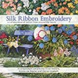 Silk Ribbon Embroidery - a collaboration of artists from around the world (English Edition)