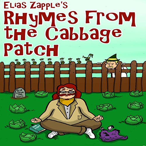 Elias Zapple's Rhymes from the Cabbage Patch (Zany, Funny, Illustrated Poems For Ages 9+ Book 1) audiobook cover art