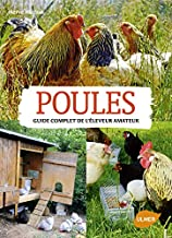 Poules. Guide complet de l'éleveur amateur (French Edition)