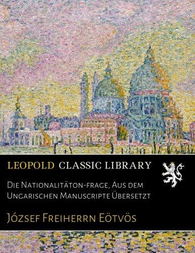 Die Nationalitäton-frage, Aus dem Ungarischen Manuscripte Übersetzt